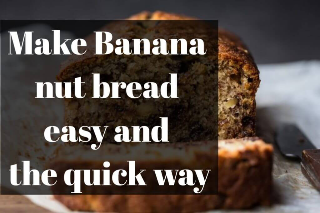 Make banana nut bread in an easy way