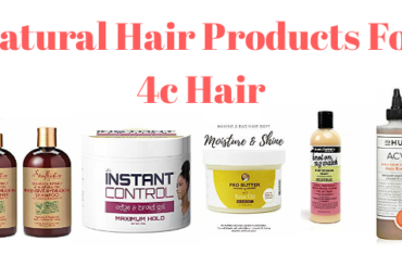 Natural hair products for 4c hair