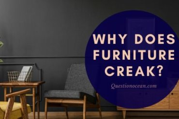 why does furniture creak