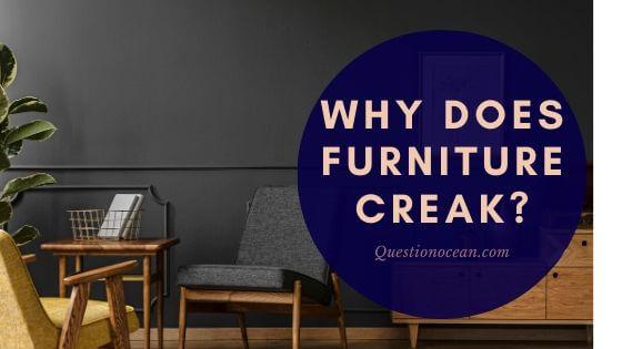 why does furniture creak