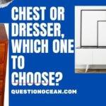 Should i get a chest or dresser