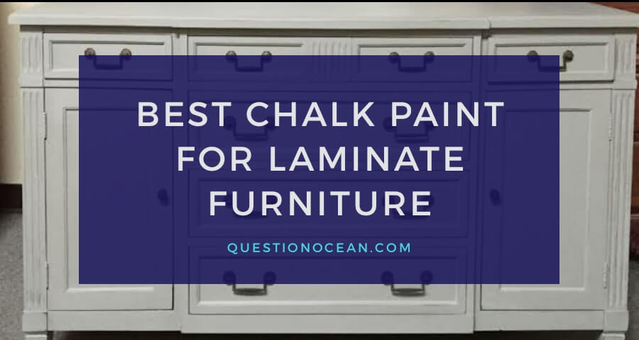 Best chalk paint for laminate furniture