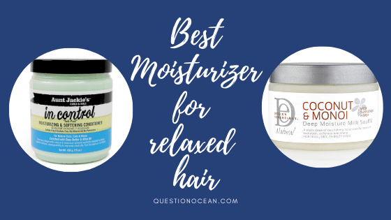 Best Moisturizer for relaxed hair