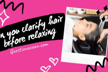Can you clarify hair before relaxing