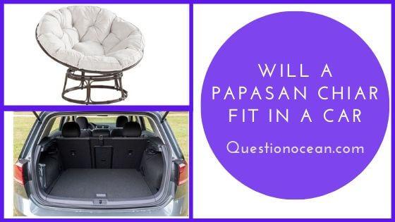 Will a papasan chiar fit in a car