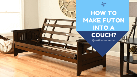 Turn My Futon Into A Couch