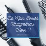 Do Hair Brush Straighteners Work