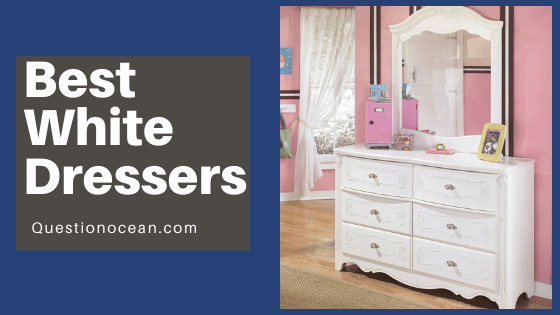 Best rated white dressers